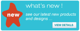 Whats new - our latest products and designs